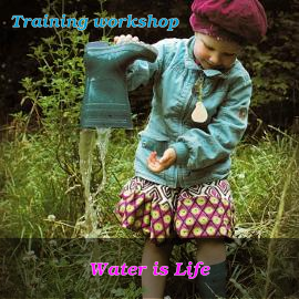 Training – Water is Life – Education on Water & Sustainability